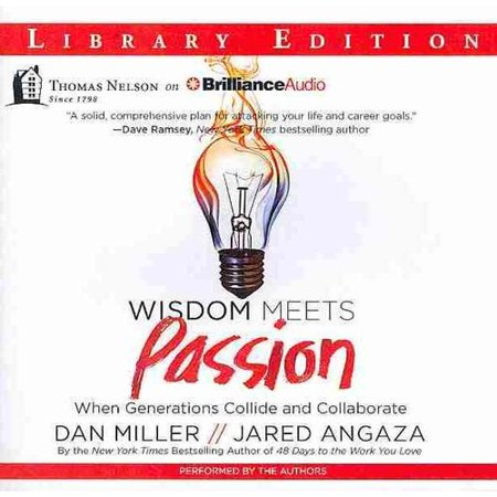 Wisdom Meets Passion  When Generations Collide And Collaborate  Library Edition