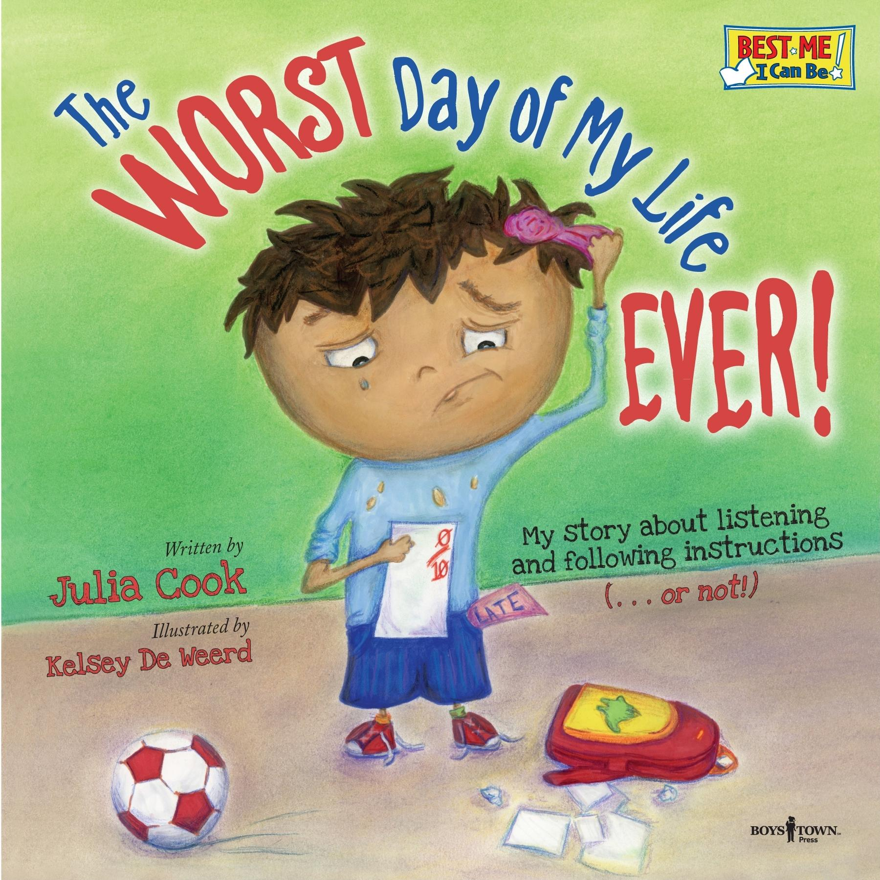 Best Me I Can Be!: The Worst Day of My Life Ever! (Paperback)