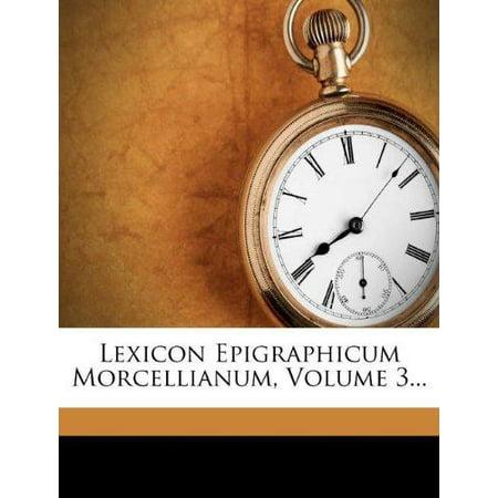 Lexicon Epigraphicum Morcellianum  Volume 3