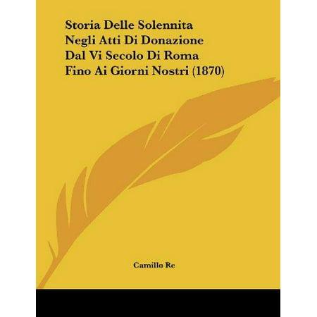 Storia Delle Solennita Negli Atti Di Donazione Dal Vi Secolo Di Roma Fino Ai Giorni Nostri  1870