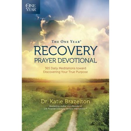 The One Year Recovery Prayer Devotional : 365 Daily Meditations toward Discovering Your True (End Of School Year Prayer For Students)