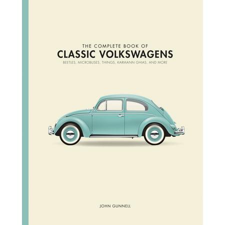 Karmann Ghia Restoration - The Complete Book of Classic Volkswagens : Beetles, Microbuses, Things, Karmann Ghias, and More