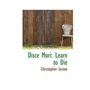 Disce Mori : Learn to Die