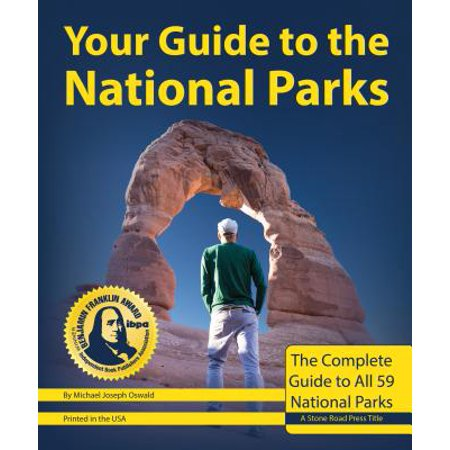 Your guide to the national parks, 2nd edition : the complete guide to all 59 national parks: