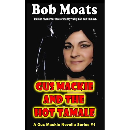 Gus Mackie and the Hot Tamale - eBook