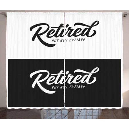 Retirement Party Curtains 2 Panels Set, Senior Theme Motivational Saying Retired But Not Expired, Window Drapes for Living Room Bedroom, 108W X 90L Inches, White and Charcoal Grey, by Ambesonne