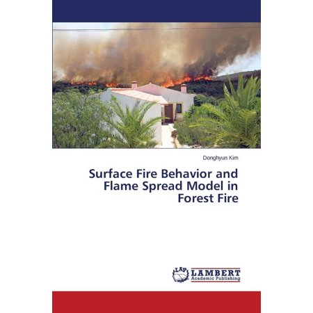 Surface Fire Behavior and Flame Spread Model in Forest Fire