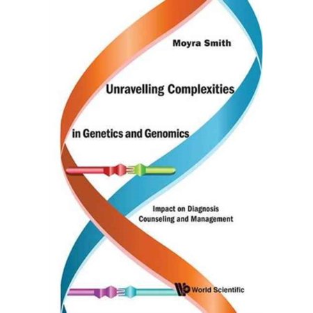 Unravelling Complexities In Genetics And Genomics  Impact On Diagnosis Counseling And Management