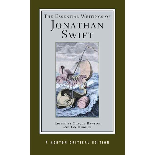 The Essential Writings of Jonathan Swift: Authoritative Texts, Contexts, Criticism