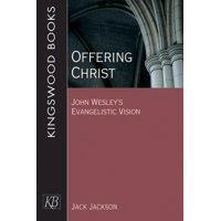 Offering Christ: John Wesley's Evangelistic Vision (Paperback)