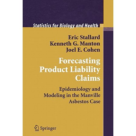 - Forecasting Product Liability Claims : Epidemiology and Modeling in the Manville Asbestos Case