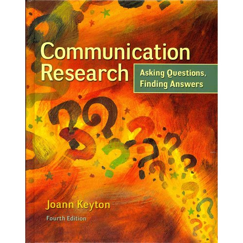 Communication Research: Asking Questions, Finding Answers