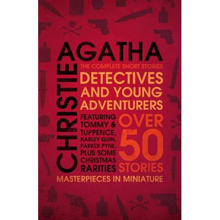 Detectives and Young Adventurers : The Complete Short Stories. Agatha Christie (Agatha Christie Halloween)