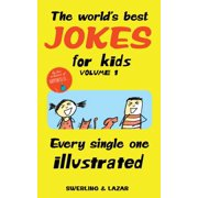 The World's Best Jokes for Kids Volume 1 : Every Single One Illustrated