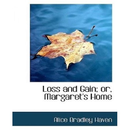 Loss and Gain; Or, Margaret's Home - image 1 de 1