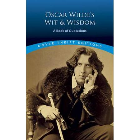 Oscar Wilde's Wit and Wisdom : A Book of