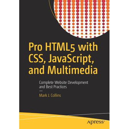 Pro Html5 with Css, Javascript, and Multimedia : Complete Website Development and Best (Javascript Oop Best Practices)