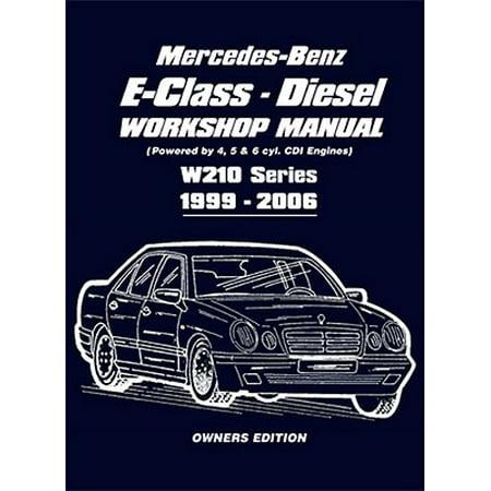 Diesel Shop Manual - Mercedes-Benz E-Class Diesel Workshop Manual : Owners Edition