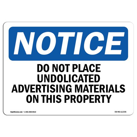 OSHA Notice Sign - Do Not Place Unsolicited Advertising Materials | Choose from: Aluminum, Rigid Plastic or Vinyl Label Decal | Protect Your Business, Construction Site |  Made in the