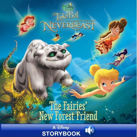 Tinker Bell and the Legend of the NeverBeast: The Fairies' New Forest Friend - - Tinkerbell Storybook