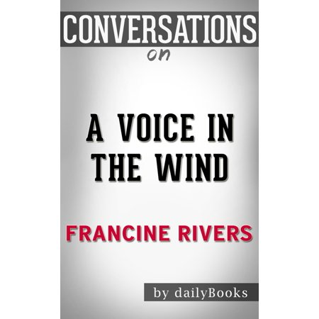 Starter Wand (Conversations on A Voice in the Wind By Francine Rivers | Conversation Starters - eBook )