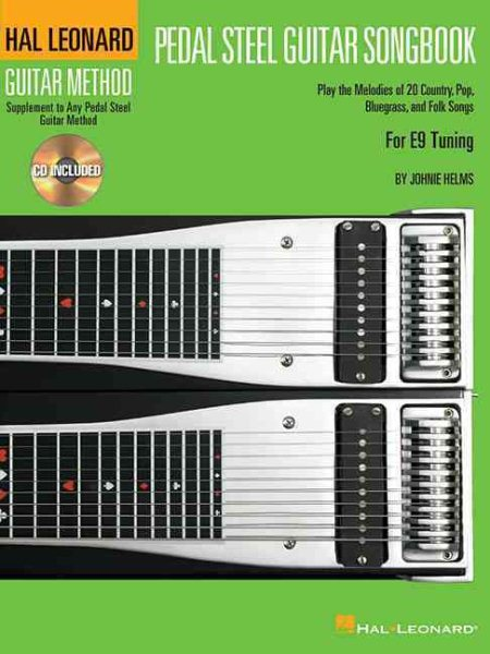 Pedal Steel Guitar Songbook : For E9 Tuning by Hal Leonard Publishing Corporation