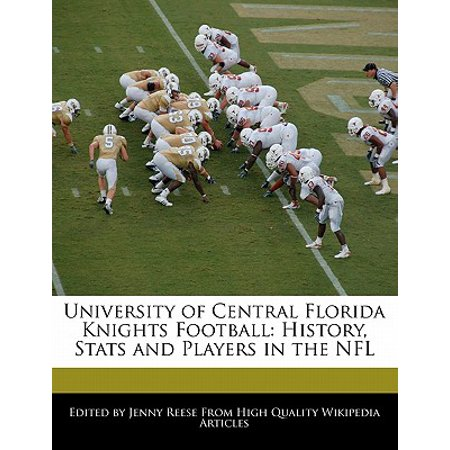 University of Central Florida Knights Football : History, STATS and Players in the NFL University Central Florida Golden Knights