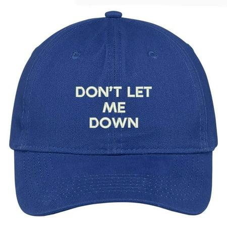 Trendy Apparel Shop Don't Let Me Down Embroidered Brushed Cotton Adjustable Cap Dad