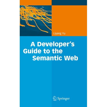 A Developer's Guide to the Semantic Web - eBook (Semantic Web For The Working Ontologist 2nd Edition)
