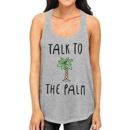 Unique Pajamas For Women (Talk To The Palm Womens Grey Unique Design Tanks Cute Summer)