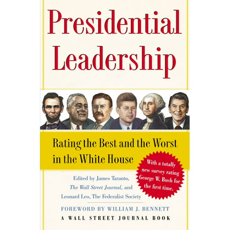 Presidential Leadership : Rating the Best and the Worst in the White