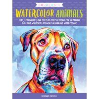 Colorways: Colorways: Watercolor Animals: Tips, Techniques, and Step-By-Step Lessons for Learning to Paint Whimsical Artwork in Vibrant Watercolor (Paperback)