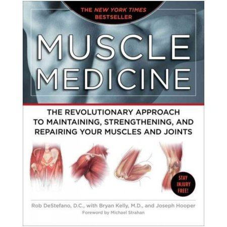 Muscle Medicine  The Revolutionary Approach To Maintaining  Strengthening  And Repairing Your Muscles And Joints