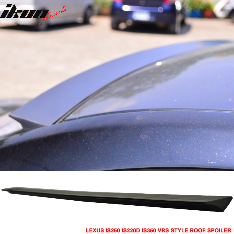 For 05-12 Lexus IS250 IS220d IS350 VRS Style Roof Spoiler Wing Unpainted - PUF