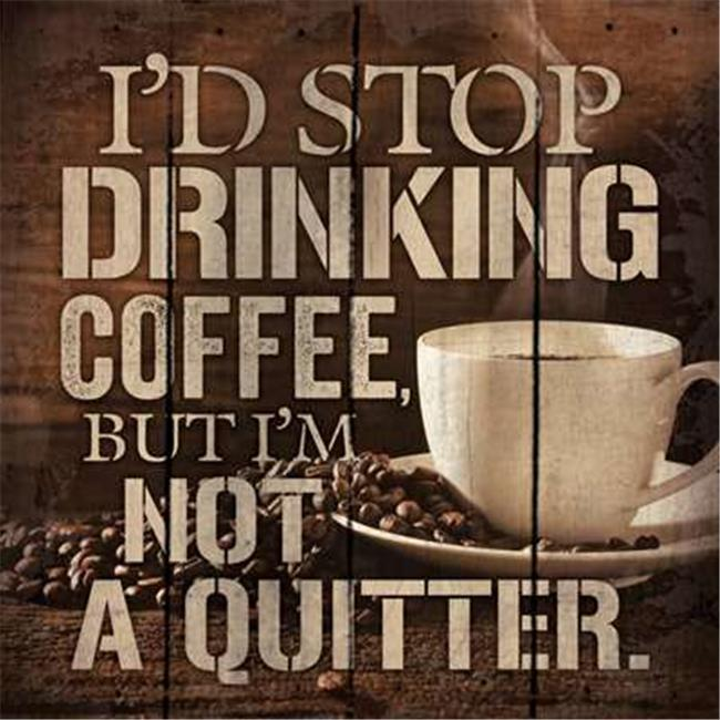 Artistic Reflections PA1029 14 x 14 in. I Would Stop Drinking Coffee, But Wood Pallet Design Wall Art Sign