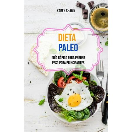 Dieta Paleo: Gu?a R?pida Para Perder Peso Para Principantes - eBook (Peso Para Pesca)
