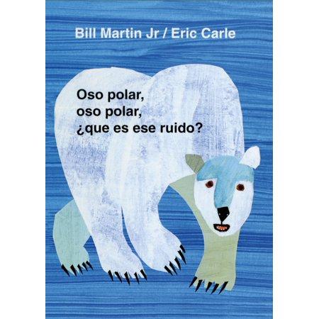 Oso Polar, Oso Polar, Que Es Ese Ruido? = Polar Bear, Polar Bear, What Do You Hear? (Spanish Language) (Board Book)