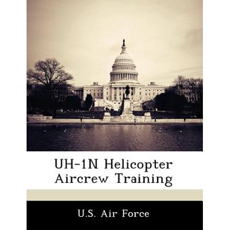 Uh-1N Helicopter Aircrew Training (Best Helicopter Training Schools)
