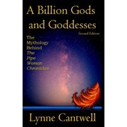 The Pipe Woman Chronicles: A Billion Gods and Goddesses : The Mythology Behind the Pipe Woman Chronicles (Series #8) (Paperback)