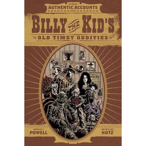 The Authentic Accounts of Billy the Kid's Old Timey Oddities Omnibus