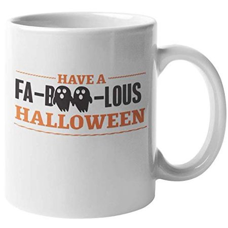 Have A Fa-Boo-Lous Halloween Funny Pun Coffee & Tea Gift Mug For Trick Or Treating, All Saints Day, All Hallows Eve, Teens, Kids, College Students, Mom, Dad, Men, And Women (11oz)](Coffee Halloween Puns)