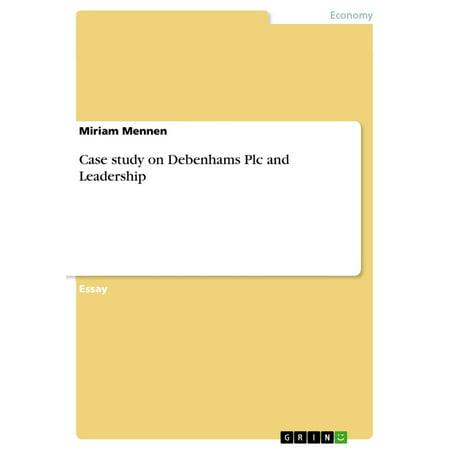 Case study on Debenhams Plc and Leadership - (Debenhams Discount Code Ireland)