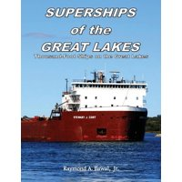 Superships of the Great Lakes : Thousand-Foot Ships on the Great Lakes