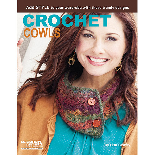 Leisure Arts Crochet Cowls: 10 Designs For Every Neck
