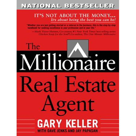 The Millionaire Real Estate Agent: Its Not About the Money...Its About Being the Best You Can (Seduction At Its Best)