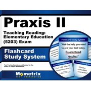 Praxis II Teaching Reading Elementary Education (5203) Exam Flashcard Study System : Praxis II Test Practice Questions and Review for the Praxis II Subject Assessments
