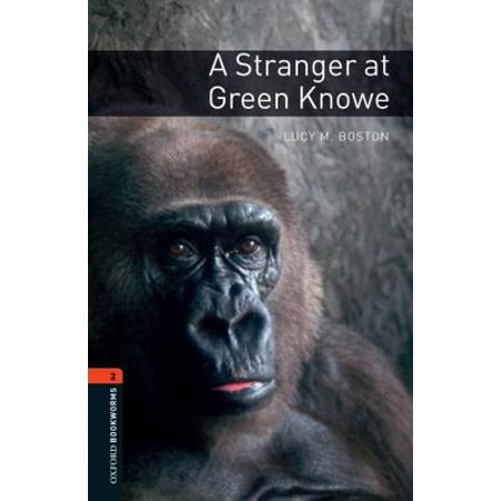 Oxford Bookworms Library : Level 2: A Stranger at Green Knowe700 Headwords