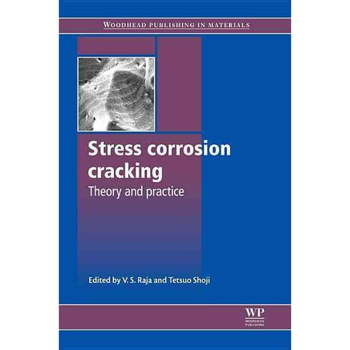 Stress Corrosion Cracking: Theory and Practice