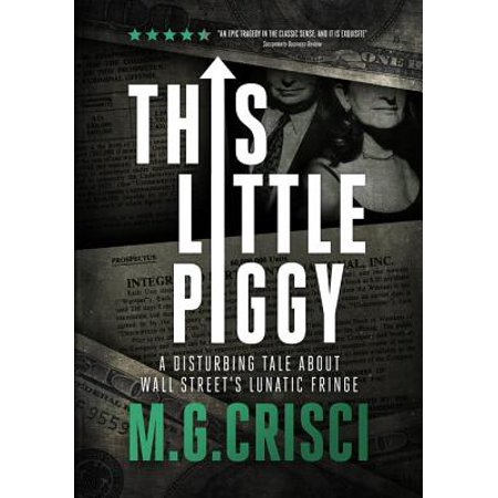 Piggy Tales Paper (This Little Piggy: A Disturbing Tale About Wall Street's Lunatic Fringe - eBook)