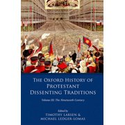 The Oxford History of Protestant Dissenting Traditions, Volume III - eBook